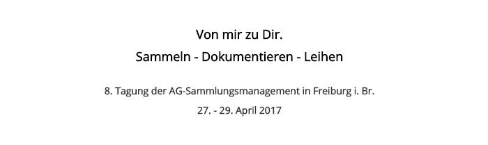 Anmeldung geöffnet: Sammlungsmanagement-Tagung in Freiburg